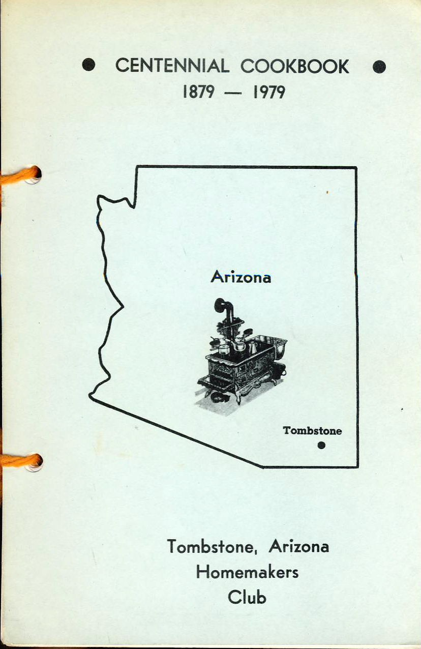 1979 CENTENNIAL COOKBOOK Tombstone Arizona by Homemakers Club 64 pages punched and string bound. ref015
