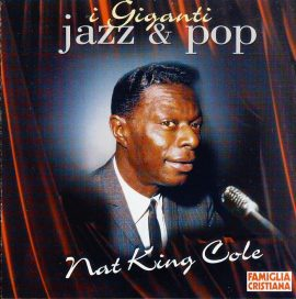 i Giganti Jazz & Pop NAT KING COLE Music CD FC0015NKC FAMILGLIA CRISTIANA r038 Pre-owned CD in good condition. Case in Good Condition.