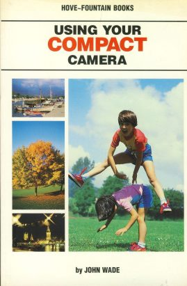 Using Your COMPACT CAMERA by John Wade 1988 Paperback Book refS4 This is a pre-owned book in good used condition