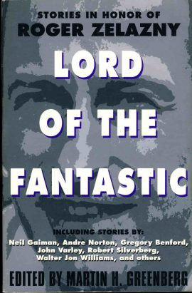 LORD OF THE FANTASTIC Stories in honor of Roger Zelazny 1998 PB Book ref74 A pre-owned book in good condition. Please see photo and full description.