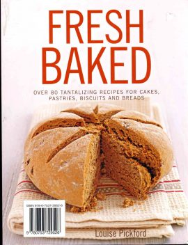 FRESH BAKED Louise Pickford over 80 tantalizing recipes for cakes