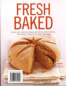 FRESH BAKED by Louise Pickford over 80 recipes for cakes