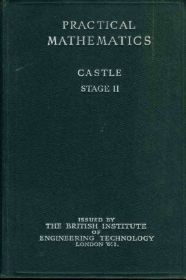 1946 Practical Mathematics Castle Stage II British Institute Engineering Technology vintage HB book ref83 A pre-owned vintage book in good condition for age. Please see photo and full description.