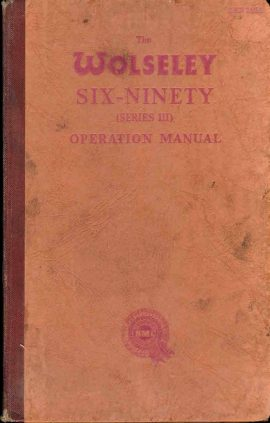 VINTAGE TheWolseley Six-Ninety (series III) Operation Manual HB Book ref115 This is a pre-owned vintage book in good condition for age and use. It has been read and has some signs of handling