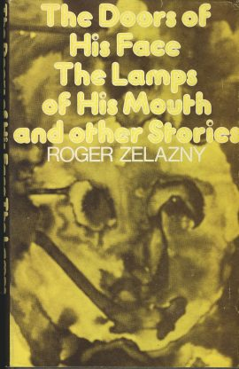 ROGER ZELANZNY 1974 The Doors of His Face The Lamps of His Mouth & other stories Readers Union Book Club HB with DJ ref100019 This is a pre-owned book in good used condition. The DJ has some marks & scuffs which is to be expected for a book of this age. Please see larger photo.