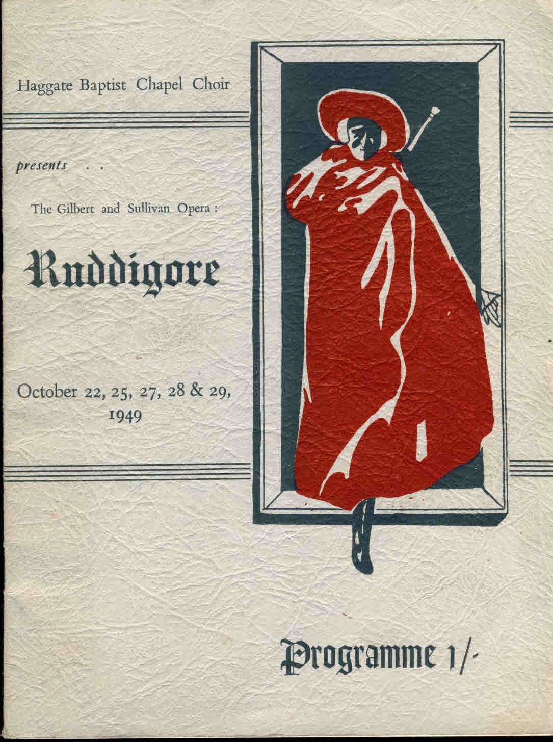 1949 Haggate Baptist Chapel Choir RUDDIGORE theatre programme refS7-box1 19cm x 25 cm approx. This is a pre-owned product in good condition for age. Some handling marks. Staples rusting.
