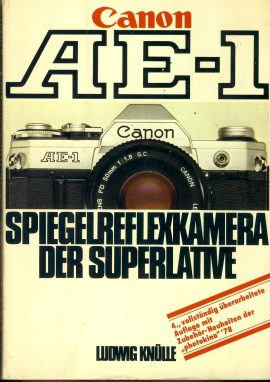 German Language - Canon AE-1 Spiegelreflexkamera der Superlative 1979 Paperback Book by Ludwig Knulle refS4 This is a pre-owned book in good used condition