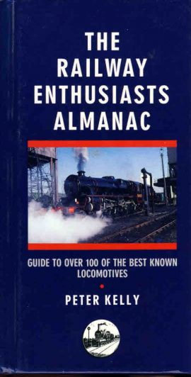 The Railway Enthusiasts Almanac PETER KELLY 1993 HB book Guide to over 100 of the best known Locomotives ref123  This is a pre-owned book in very good condition for age and use.Please see photo and read full description.