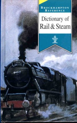 1997 Brockhampton Reference Dictionary of Rail & Steam HB book ref124 approx 10cm x 16cm 187 pages. This is a pre-owned book in very good condition for age and use.Please see photo and read full description.