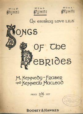 Songs of the Hedbrides Boosey & Hawkes vintage sheet music AN ERISKAY LOVE LILT refS1-3035 Good Condition for age . Please see large photo and read full description.