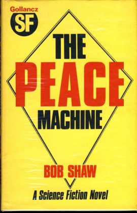 The Peace Machine BOB SHAW Gollancz Science Fiction ex lib HB book wrapped in plastic cover ref98 A pre-owned vintage book in good condition for age. Ex library with stamp to end. First page torn out. Please see large photo and read full description.