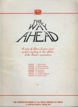 The Way Ahead Grade IV Associated Board Royal School of Music vintage sheet music book 26 pages refS1-3042 Good Condition for age . Please see large photo and read full description.