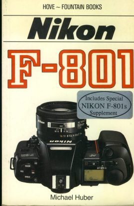 NIKON F-801 by Michael Huber 1990 Paperback Book HOVE FOUNTAIN refS4 This is a pre-owned book in good used condition