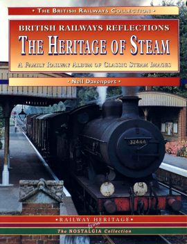 British Railways The Heritage of Steam by Neil Davenport 2002 192 pages book  ref52 S2-box4 A large paperback / softback book.  This is a pre-owned product in very good condition - please see full description and photo.