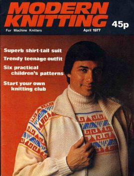 MODERN KNITTING For Machine Knitters April 1977 magazine 48 pages ref58 S2-box4  This is a pre-owned product in very good condition. Name written on back cover - please see full description and photo.