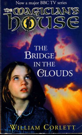 The Magician's House WILLIAM CORLETT The Bridge in the Clouds 1999 paperback book ref112 A pre-owned vintage book in good condition for age. Please see large photo and read full description.