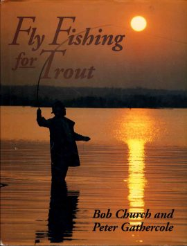 Fly Fishing for Trout BOB CHURCH & PETER GATHERCOLE 1995 hardback book with dustjacket ref122 This is a pre-owned HB book with DJ in very good condition. Please see photo and read full description for condition.