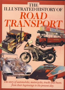 The Illustrated History of Road Transport is a pre-owned book in good clean condition. DJ has some wear and curl to edges.