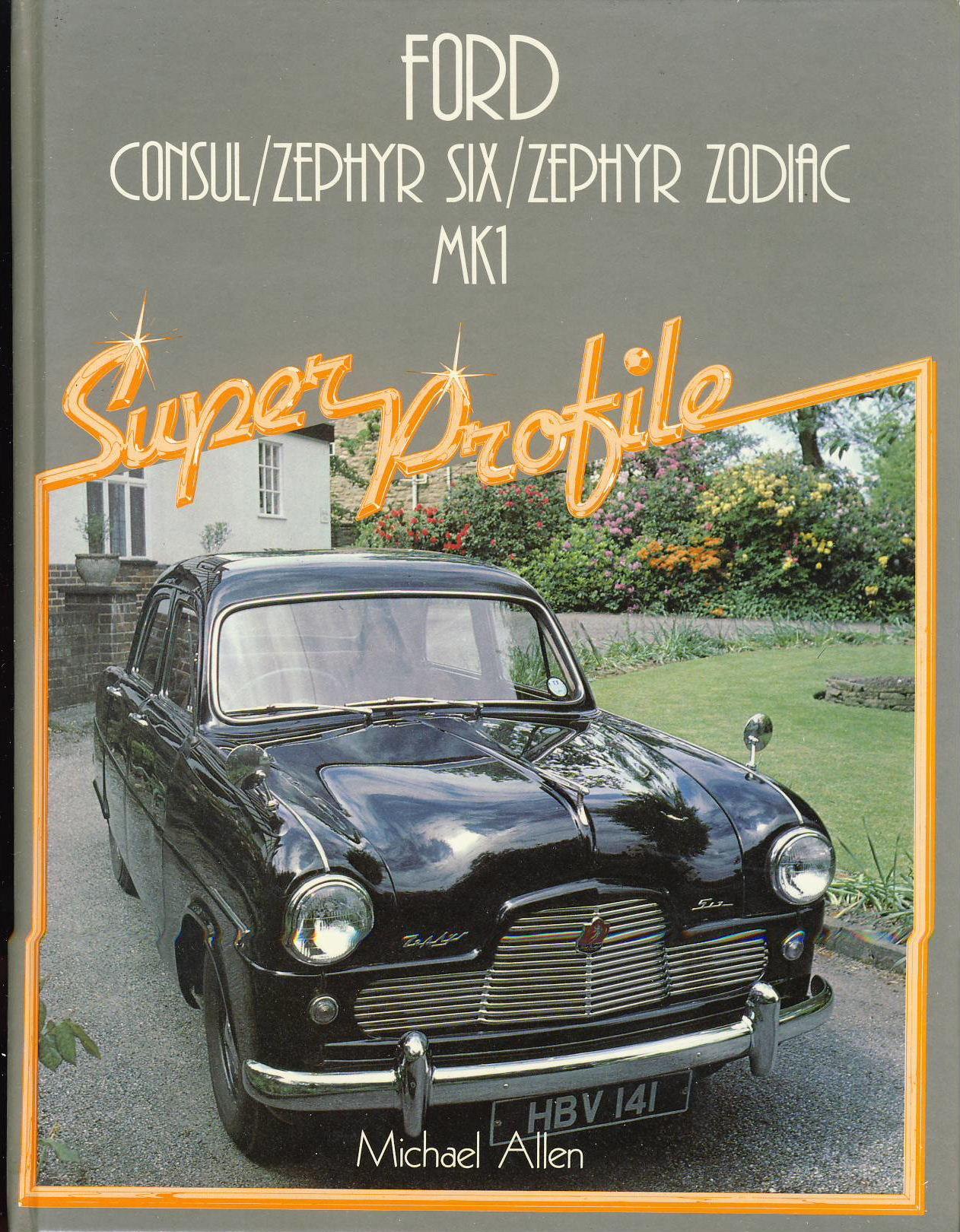 FORD Super Profile Hardback Book by Michael Allen (1986) Consul
