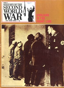 Purnell's History of the Second World War No.17 Civilians in the Front Line  Ref137 Magazine in very good read condition.