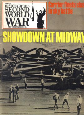 Purnell's History of the Second World War no.33 Showdown at Midway Carrier fleets clash in sky battle Ref157 Magazine in very good read condition.