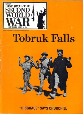 Purnell's History of the Second World War no.34 Tobruk Falls Disgrace says Churchill Ref156  Magazine in very good read condition.