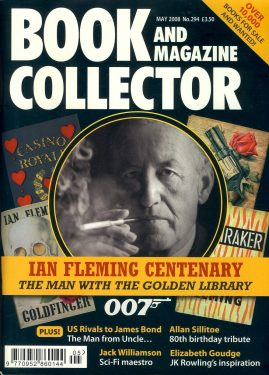 Book & Magazine Collector #294 Ian Fleming Centenary ref101201 Pre-owned in very good condition. Magazine ONLY