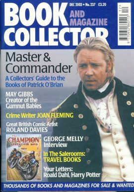 Book & Magazine Collector #237 Dec 2003 Master & Commander PATRICK O'BRIAN George Melly interview MAY GIBBS Gumnut Babies JOAN FLEMING Roland Davies Comci Artist ref101450 Very Good Condition. This listing is for the Magazine ONLY. Sorry no extras