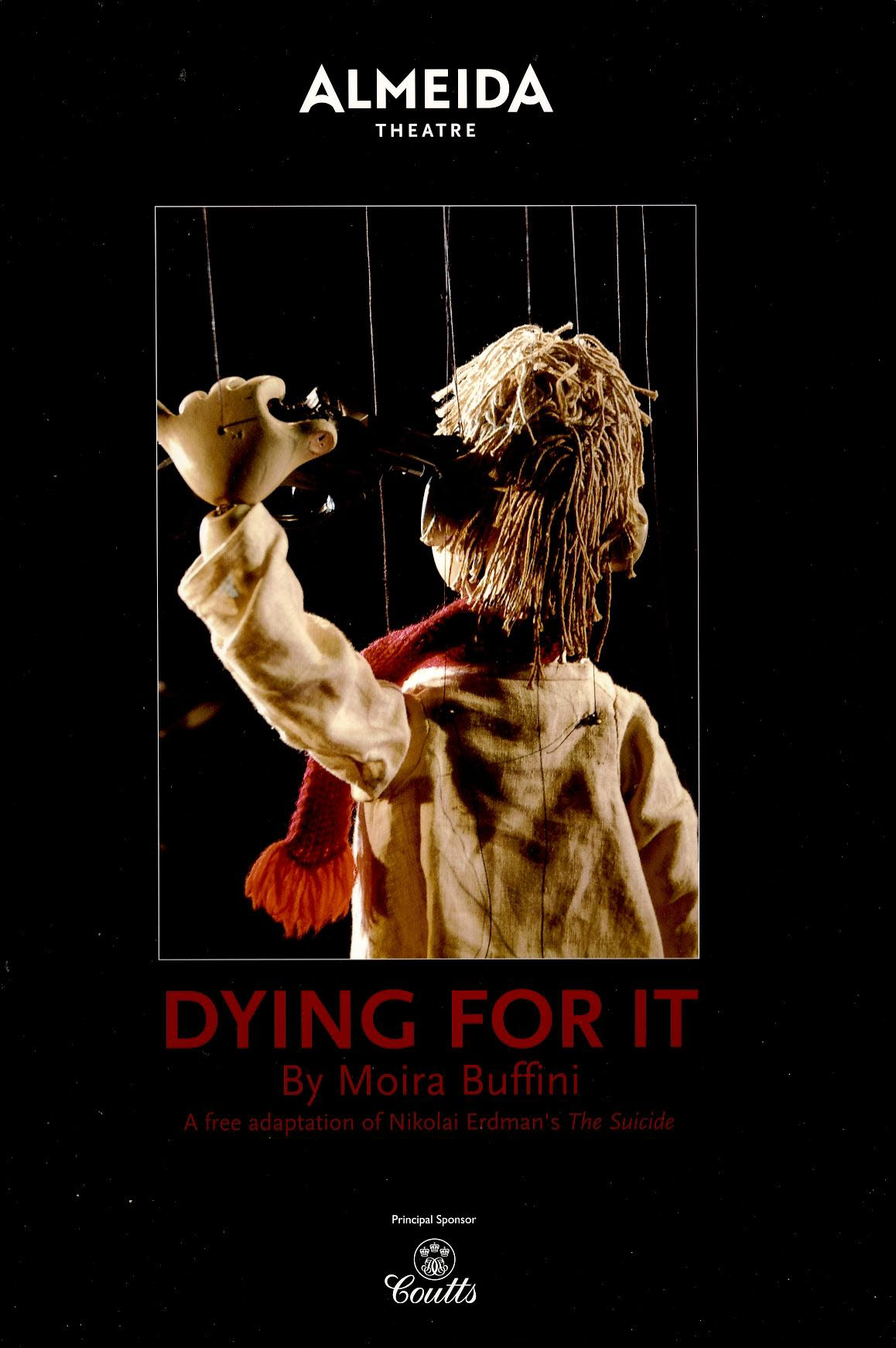 DYING FOR IT by Moira Buffini 2007 ALMEIDA Theatre Programme refb1370 Measures approx 20cm x 29cm.