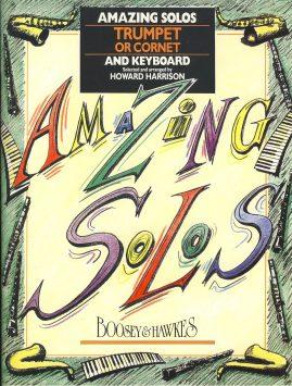 Amazing Solos arranged by Howard Harrison BOOSEY & HAWKES Trumpet Coronet + Keyboard sheet music (Separate keyboard and Trumpet parts) Sheet Music Book VGC
