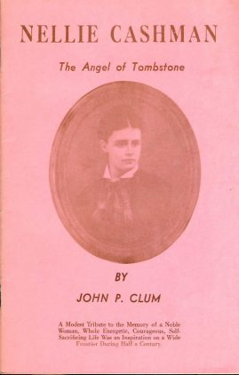 This late 1960s 34 page paperback is about The Angel of Tombstone Nellie Cashman by John P Clum 1931. A reprint by The Arizona Historical Review VGC ref06