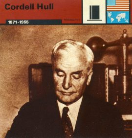 Cordell Hull 1871-1955 US Secretary of State - WWII card refP5 TOPIC: World War II - Cards Printed in Italy by Edito-Service S.A.Geneva 1977. Reverse side of card is text information all about the topic on the front. Card in good condition for age. Please see large photos and description for details.