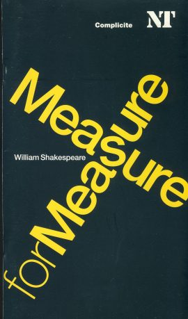 Measure for Measure 2006 Compicite National Theatre Programme refb100927 Used Programme in Very Good Condition. Measure approx 13.5cm x 24cm Date written in cover.