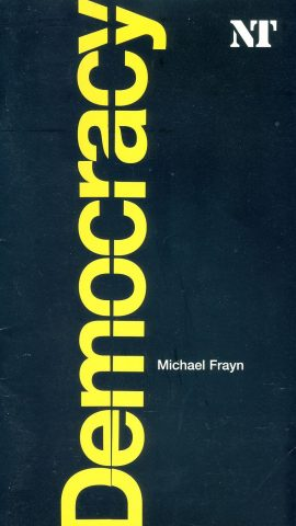 Democracy by Michael Frayn 2004 National Theatre Programme refb100953 Used Programme in Good Condition. Measure approx 13.5cm x 24cm Date written in cover.