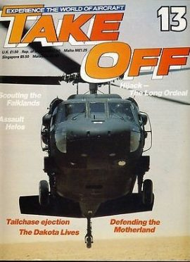 TAKE OFF Aircraft Magazine 13 Falklands Helos Dakota