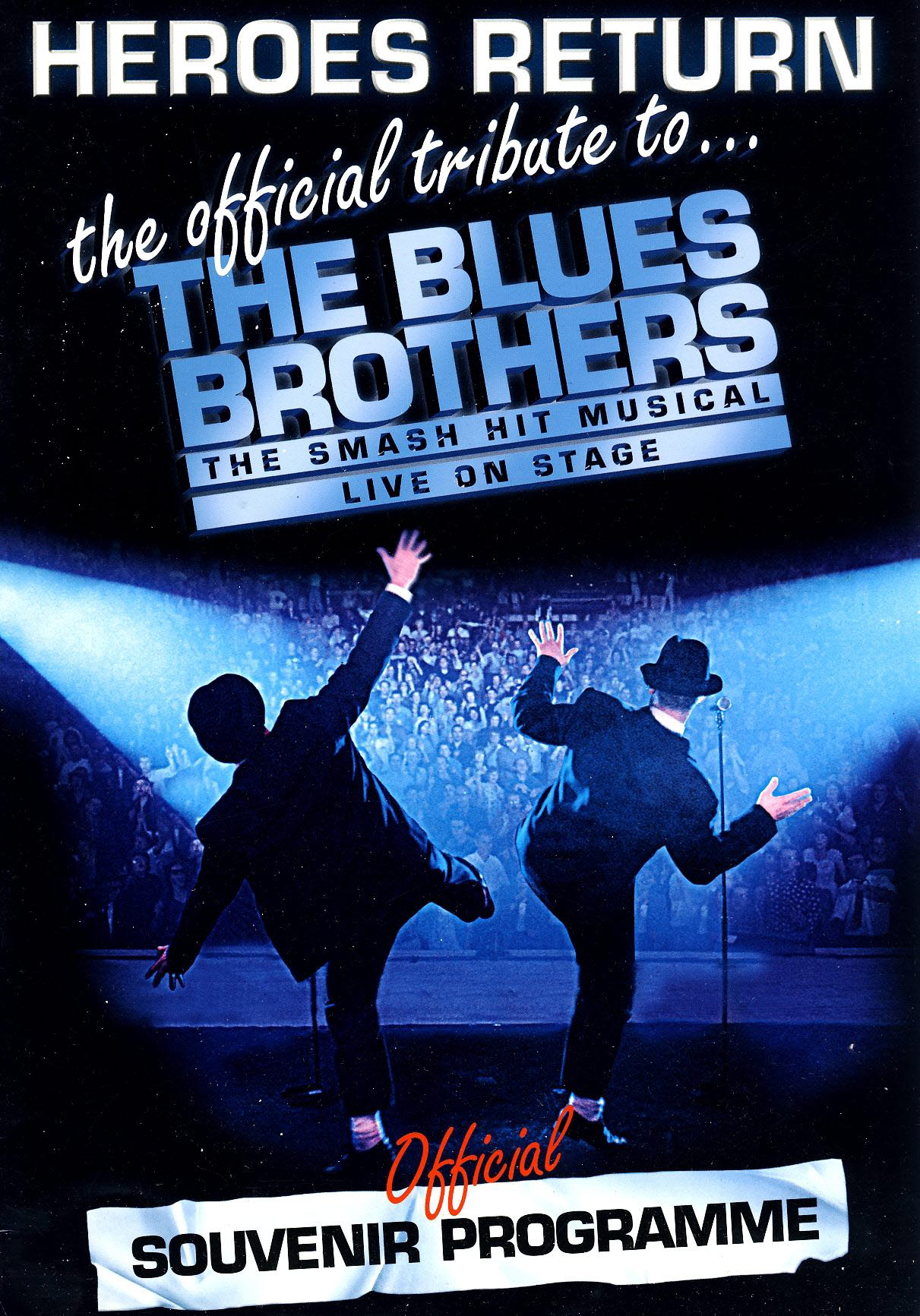 Tribute to The Blues Brothers Official Souvenir Programme HEROES RETURN refb101188 Pre-owned Programme in Good Condition. Measures approx 21cm x 29.5cm Undated