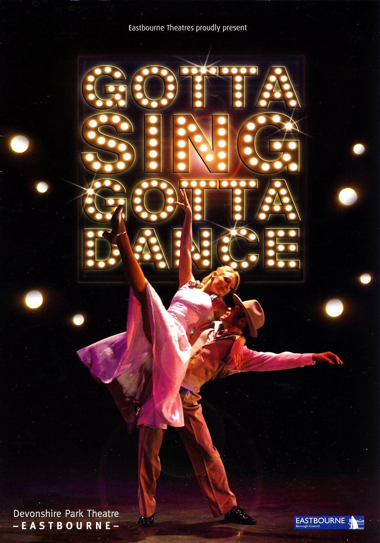 Gotta Sing Gotta Dance 2009 EASTBOURNE Devonshire Park Theatre Programme refb101201 Pre-owned Programme in Good Condition. Measures approx 21cm x 29.5cm
