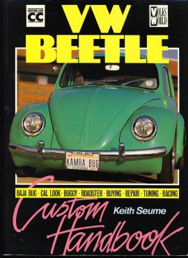 VW BEETLE Custom Handbook by Keith Seume 1989 Large Paperback/Cardback Book approx 29cm x 21.5 cm 159 pages VGC ref091