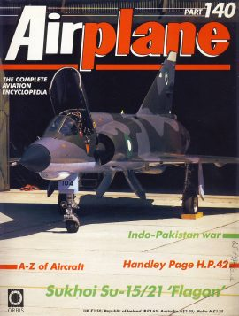 Airplane Magazine part 140 Sukhoi Su-15/21 Flagon INDO-PAKISTAN WAR ORBIS Very good. Writing on cover. Please see large photo for more information and view condition.