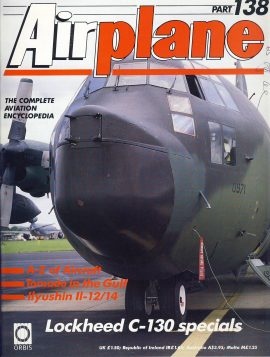 Airplane Magazine part 138 Lockheed C-130 specials TORNADO Ilyushin ORBIS Very good. Writing on cover. Please see large photo for more information and view condition.