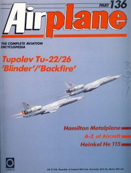 Airplane Magazine part 136 Tupolev T-22/26 Blinder Backfire HAMILTON METALPLANE Heinkel He115 ORBIS Very good. Writing on cover. Please see large photo for more information and view condition.