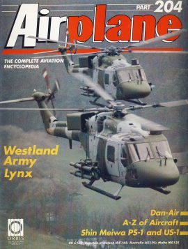 Airplane Magazine part 204 Westland Army Lynx DAN-AIR Shin Meiwa PS-1 US-1 ORBIS Very good. Writing on cover. Please see large photo for more information and view condition.