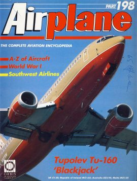 Airplane Magazine part 198 Tupolev Tu-160 Blackjack SOUTHWEST Airlines ORBIS Good condition. Light reading creases. Writing /pen marks on cover. Please see large photo for more information and view condition.