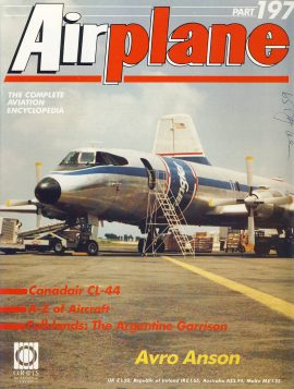 Airplane Magazine part 197 Avro Anson CANADAIR CL-44 Falklands Argentine Garrison ORBIS Very good. Writing on cover. Please see large photo for more information and view condition.