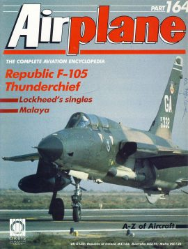 Airplane Magazine part 164 Republic F-105 Thunderchief MALAYA Lockheed's singles ORBIS Very good. Writing on cover. Please see large photo for more information and view condition.