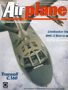 Airplane Magazine part 128 Transall C.160 Linebacker II DHC-2 Beaver ORBIS Very good. Some handling marks and writing on cover. Please see large photo for more information and view condition.