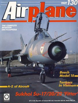 Airplane Magazine part 130 Sukhoi Su-17/20/22 Fitter BEECH MODEL 18 Vietnam ORBIS Very good. Writing on cover. Please see large photo for more information and view condition.