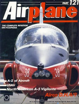Airplane Magazine part 121 Airco D.H.4/9 USAir A5 Vigilante ORBIS Very good. Writing on cover. Please see large photo for more information and view condition.