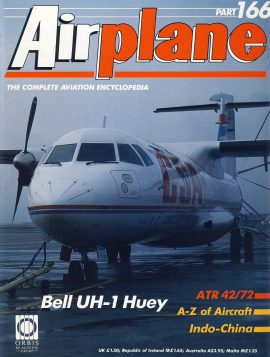 Airplane Magazine part 166 ORBIS Bell UK-1 Huey ATR 42/72 INDO-CHINA Very good. Writing on cover. Please see large photo for more information and view condition.