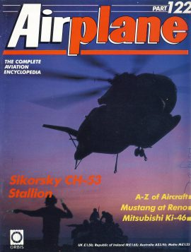 Airplane Magazine part 122 ORBIS Sikorsky CH53 Stallion MUSTANG Mitsubishi Ki-46 Very good. Writing on cover. Please see large photo for more information and view condition.